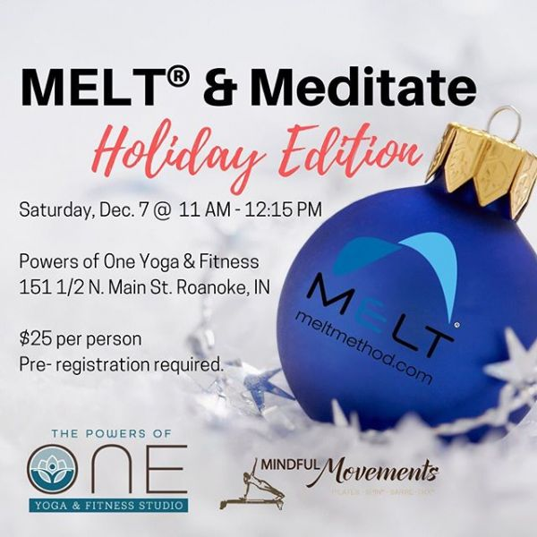 Give yourself a gift this holiday season and join us for our MELT & Meditate class on Dec. 7! Enjoy a relaxing MELT experience to reduce stress and tension in the body, and a guided meditation to calm your mind.